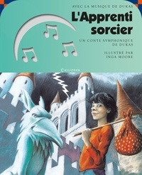 Inga Moore et Mary Jane Begin - L'Apprenti sorcier. 1 CD audio