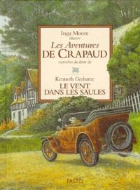 """Inga Moore et Kenneth Grahame - Les aventures de Crapaud - Extraites du livre """"Le vent dans les saules""""."""