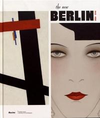 Inga Rossi-Schrimpf - The New Berlin (1912-1932).