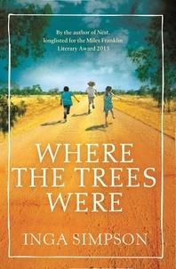 Inga Simpson - Where the Trees Were.