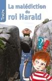 Inge Bergh et  TireLire - La malédiction du roi Harald - une histoire pour les enfants de 8 à 10 ans.