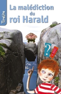 Inge Bergh et  Charlotte Fierens - La malédiction du roi Harald - une histoire pour les enfants de 8 à 10 ans.