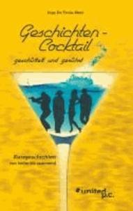 Inge De Troia-Metz - Geschichten - Cocktail, geschüttelt und gerührt - Kurzgeschichten von heiter bis spannend.