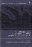 Inge Govaere et Sacha Garben - The Interface Between EU and International Law.