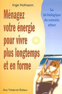 Ménagez votre énergie pour vivre plus longtemps et en forme. La loi biologique du moindre effort.pdf