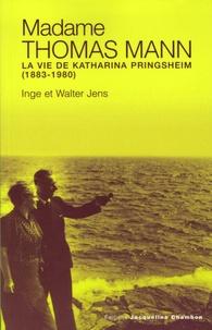 Inge Jens et Walter Jens - Madame Thomas Mann - La vie de Katharina Pringsheim (1883-1980).