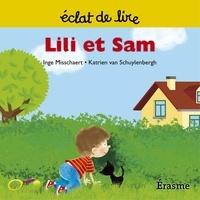 Inge Misschaert et  Katrien van Schulenbergh - Lili et Sam - une histoire pour lecteurs débutants (5-8 ans).