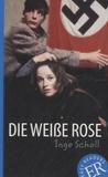 Inge Scholl - Die weisse Rose.