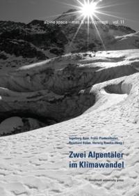 Ingeborg Auer et Franz Prettenthaler - Zwei Alpentäler im Klimawandel.