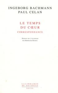 Ingeborg Bachmann et Paul Celan - Le temps du coeur - Correspondance (1948-1967).