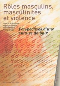 Ingeborg Breines et Robert Connell - Rôles masculins, masculinités et violence - Perspectives d'une culture de paix.