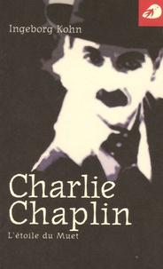 Ingeborg Kohn - Charlie Chaplin - L'étoile du muet.