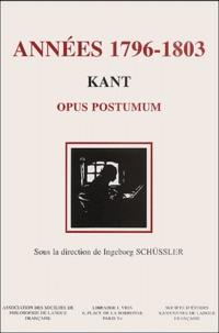Ingeborg Schüssler et  Collectif - Années 1796-1803. - Kant, Opus postumum.
