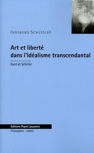 Ingeborg Schüssler - Art et liberté dans l'Idéalisme transcendantal - Kant et Schiller.
