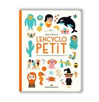 Ingela P. Arrhenius - L'encyclopetit - Plus de 200 mots illustrés pour les enfants dès 1 an.