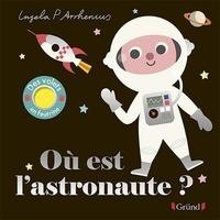 Ingela P. Arrhenius - Où est l'astronaute ?.