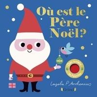 Ingela P. Arrhenius et  Nosy Crow - Où est le père Noël ?.