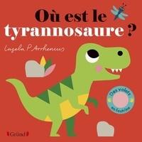 Ingela P. Arrhenius et Nosy Crow - Où est le tyrannosaure ?.