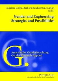 Ingelore Welpe et June Larkin - Gender and Engineering: Strategies and Possibilities.