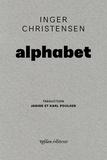 Inger Christensen - Alphabet - Edition bilingue français-danois.