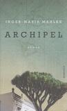 Inger-Maria Mahlke - Archipel.