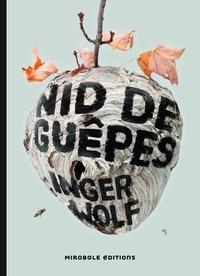 Inger Wolf et Alex Fouillet - Nid de guêpes.