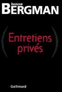 Ingmar Bergman - Entretiens privés.