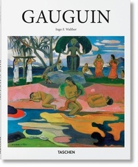 Ingo F. Walther - Paul Gauguin 1848-1903 - Tableaux d'un marginal.