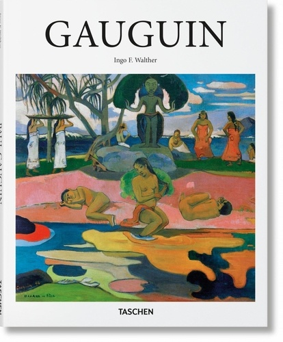 Ingo F. Walther - Paul Gauguin 1848-1903 - Tableaux d'un marginal.