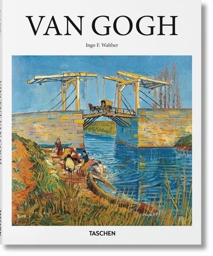 Ingo F. Walther - Vincent van Gogh, 1853-1890 - Vision et réalité.