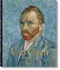 Ingo F. Walther et Rainer Metzger - Vincent van Gogh 1853-1890 - Tout l'oeuvre peint.