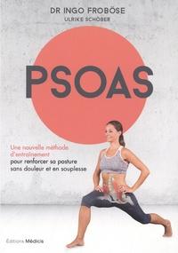 Ingo Froböse - PSOAS - Une nouvelle méthode d'entraînement pour renforcer sa posture sans douleur et en souplesse.