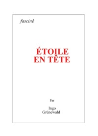 Ingo Grünewald - Etoile en tête.