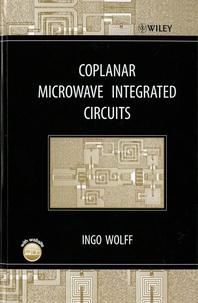 Ingo Wolff - Coplanar Microwave Integrated Circuits.