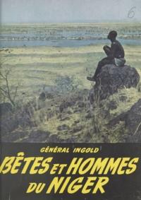 Ingold et  Auriac - Bêtes et hommes du Niger.
