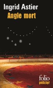 Ingrid Astier - Angle mort.