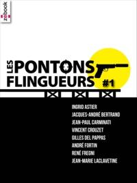 Ingrid Astier et Jacques-André Bertrand - Les Pontons flingueurs #1.