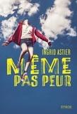 Ingrid Astier - Même pas peur.