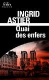 Ingrid Astier - Quai des enfers.