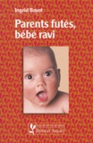 Ingrid Bayot - Parents futés, bébé ravi.