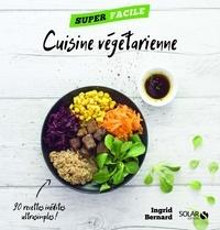 Ingrid Bernard - Cuisine végétarienne.