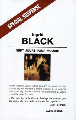 Ingrid Black - Sept jours pour mourir.