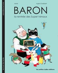 Ingrid Chabbert et  Ashel - Baron - La rentrée des Super'nimaux.