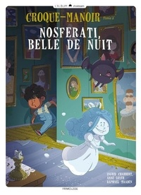 Ingrid Chabbert et Anne Loyer - Croque-manoir Tome 2 : Nosferati, belle de nuit.