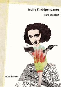 Ingrid Chabbert - Indira l'indépendante.