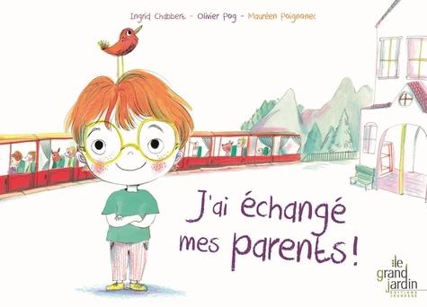 Ingrid Chabbert et  Pog - J'ai échangé mes parents !.