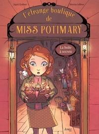 Ingrid Chabbert et Séverine Lefèbvre - L'étrange boutique de Miss Potimary Tome 1 : La boîte à secrets.