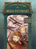 Ingrid Chabbert et Sandrine Lefebvre - L'étrange boutique de Miss Potimary Tome 2 : Toutes ailes déployées.