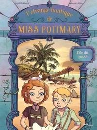 Téléchargement gratuit d'ebooks et de livres audio L'étrange boutique de Miss Potimary Tome 3 par Ingrid Chabbert, Sandrine Lefebvre MOBI 9782822228220