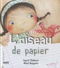 Ingrid Chabbert et Maud Roegiers - L'oiseau de papier.
